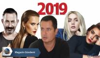 2019 yılı Magazin ve Sanat Dünyasında böyle geçti...