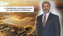 3. Havalimanı çevresine otel yatırımı yapılmalı