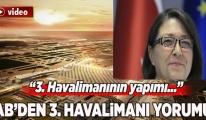 AB Komisyonu üyesinden 3. Havalimanı'na övgü!video