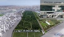 Atatürk Havalimanı'nda rant projesine yer yok!