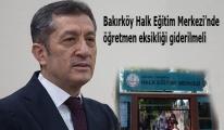 Bakırköy Halk Eğitim Merkezi'ndeki öğretmen eksiği giderilmeli