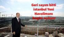 Büyük gün geldi! İstanbul Havalimanı açılıyor