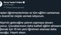 Cumhurbaşkanı Erdoğan: 15 bin yeni öğretmen ataması daha yapacağız
