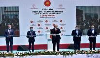 Erdoğan, Prof. Murat Dilmener Acil Durum Hastanesi'ni açtı