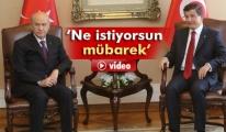 Davutoğlu'dan Bahçeli'ye: 'Ne İstiyorsun Mübarek'
