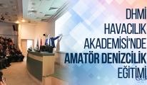 DHMİ'den Amatör Denizcilik Eğitimi!