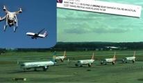 Drone'lar uçuşları durdurdu!