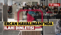 Ercan'da Hoparlörlörden İlahi Dinletisi!