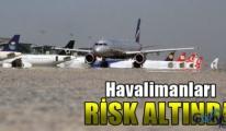 Havalimanları risk altında