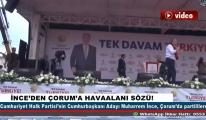 İnce'den Çorum'a Havaalanı sözü!video
