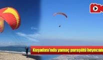 Kuşadası'nda yamaç paraşütü heyecanı!video