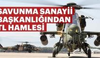 Savunma Sanayi Başkanlığı'ndan flaş TL kararı!