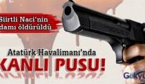 Atatürk Havalimanı'nda Kanlı Pusu!