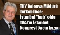 TAAI'nin İstanbul Kongresi Bir Fırsattır.