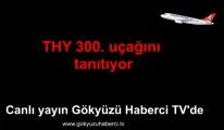 THY'nin 300. uçak tanıtımı Canlı yayında