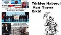Türkiye Haberci Gazetesi Mart Sayısı Çıktı!