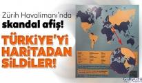 Zürih Havalimanı'nda Türkiye'yi haritadan sildiler!