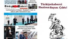 TürkiyeHaberci Gazetesi Haziran Sayısı Çıktı!