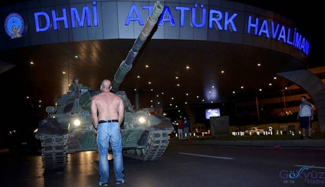 15 Temmuz'da Atatürk Havalimanı İşgal Girişimi!