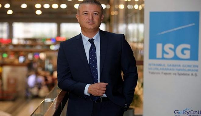İSG CEO'su Göral:Temmuz ayı itibarıyla yolcu sayılarında ciddi artış var