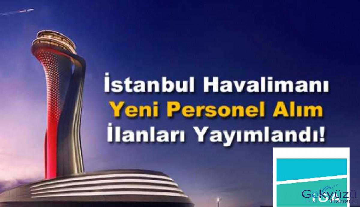 İstanbul Havalimanı Personel Alımı İlanları Yayımlandı!