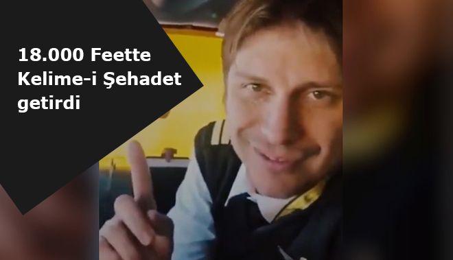 Pilot, 18. 000 Feette Kelime-i Şehadet getirdi