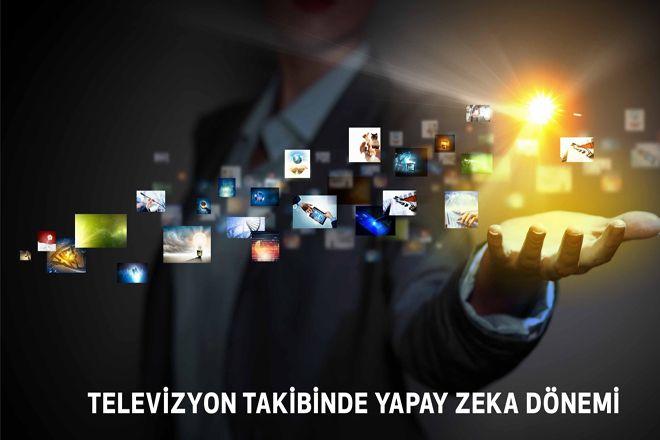 Televizyon Takibinde Yapay Zeka Dönemi