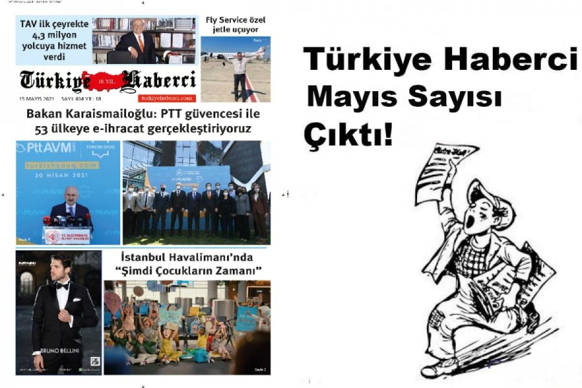 Türkiye Haberci Gazetesi Mayıs Sayısı Çıktı!