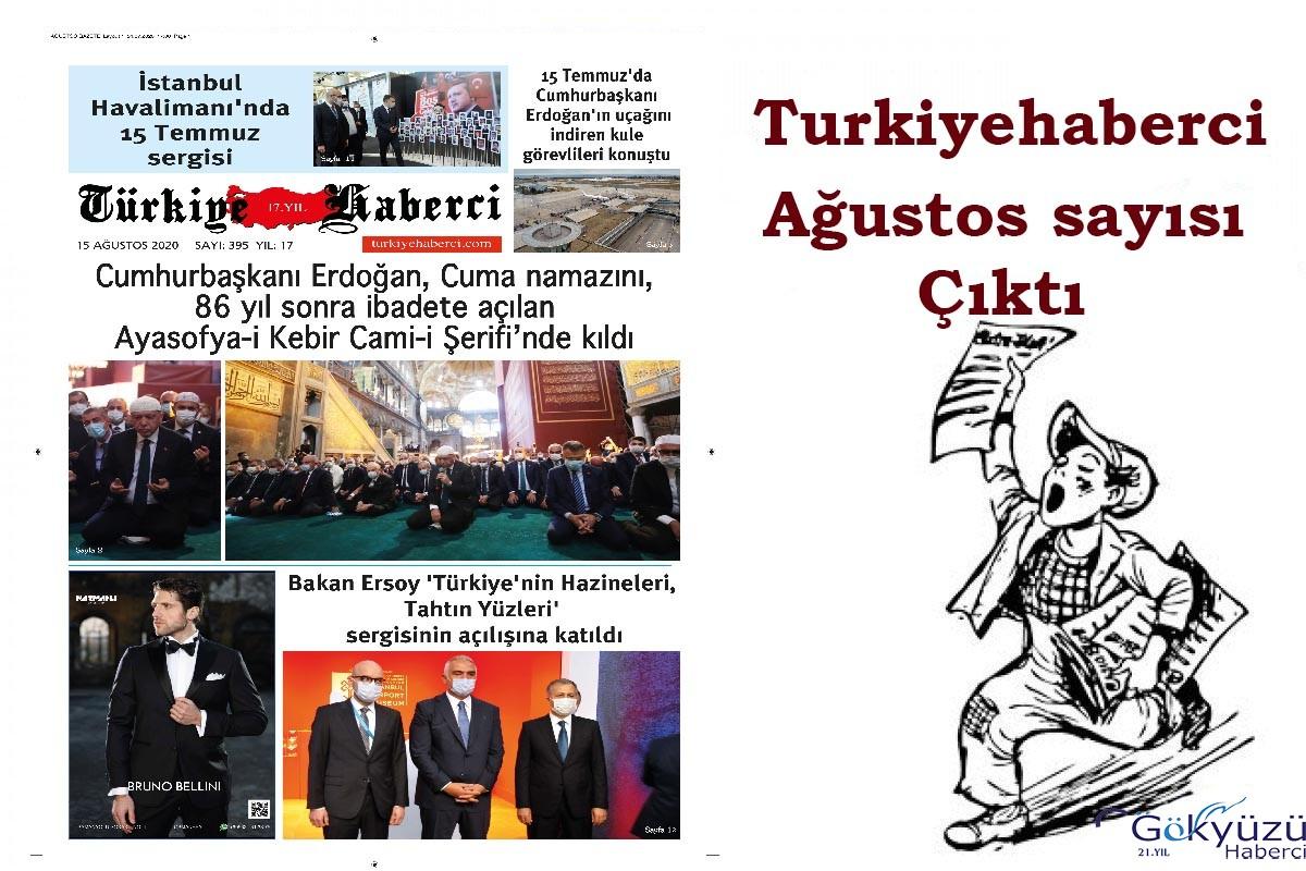TürkiyeHaberci Gazetesi Ağustos Sayısı Çıktı!