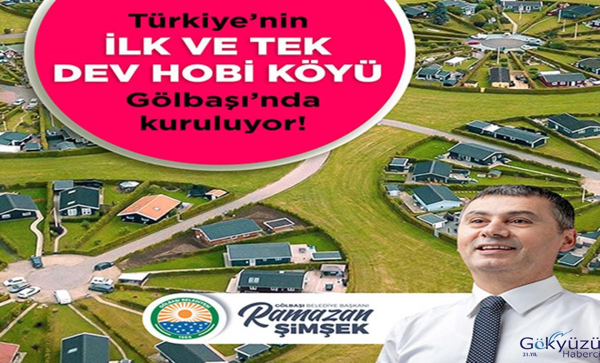 Türkiye'nin İlk Dev Hobi Köyü Gölbaşı'nda Kuruluyor...